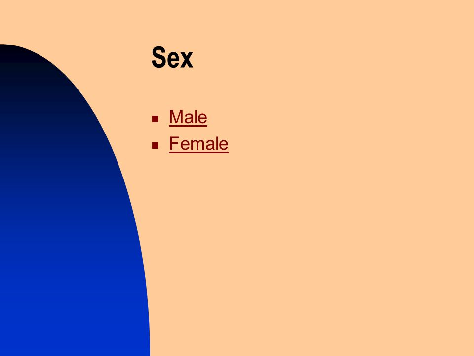 Sex Male Female Female