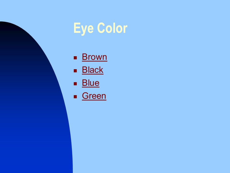 Eye Color Brown Black Blue Green