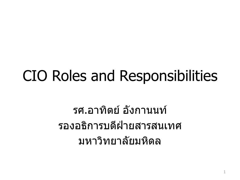 CIO Roles and Responsibilities รศ.อาทิตย์ อังกานนท์ รองอธิการบดีฝ่ายสารสนเทศ มหาวิทยาลัยมหิดล 1