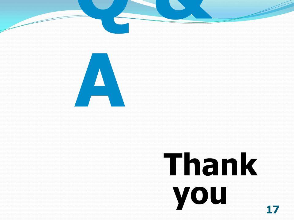 17 Q & A Thank you