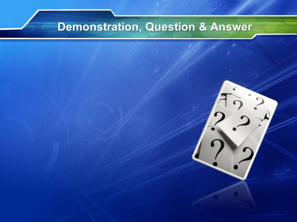 Demonstration, Question & Answer