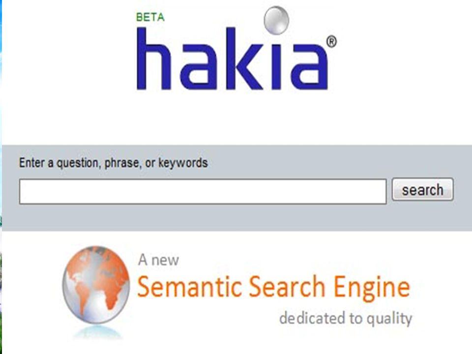 Hakia เป็นหนึ่งในผู้พัฒนา Search Engine ที่ยึดความหมายเป็น หลัก (meaning-based search engine) โดยใช้โครงสร้าง พื้นฐานที่ออกแบบใหม่ทั้งหมด เพื่อส่งมอบผลการสืบค้นที่ เกี่ยวข้องมากที่สุดให้กับผู้สืบค้น