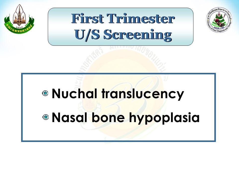 Nuchal translucency Nasal bone hypoplasia