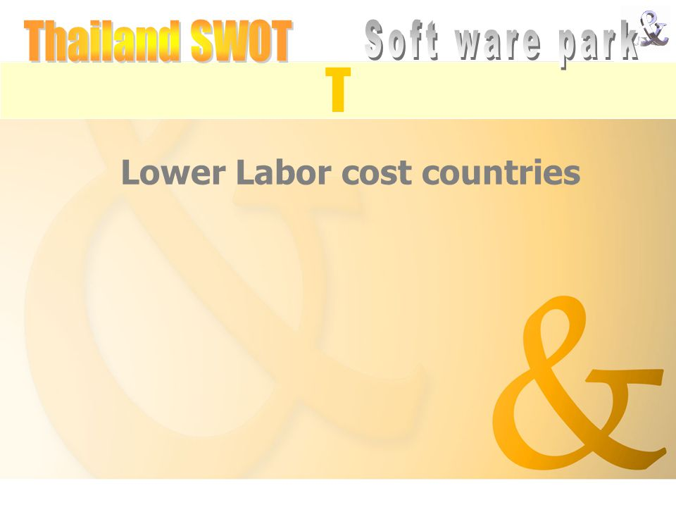 T Lower Labor cost countries
