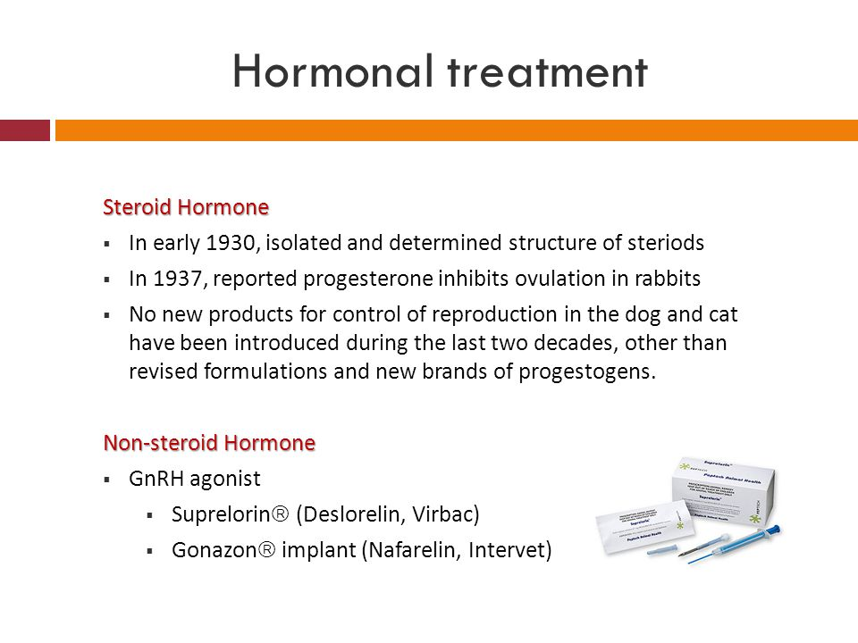 Hormonal treatment Steroid Hormone  In early 1930, isolated and determined structure of steriods  In 1937, reported progesterone inhibits ovulation