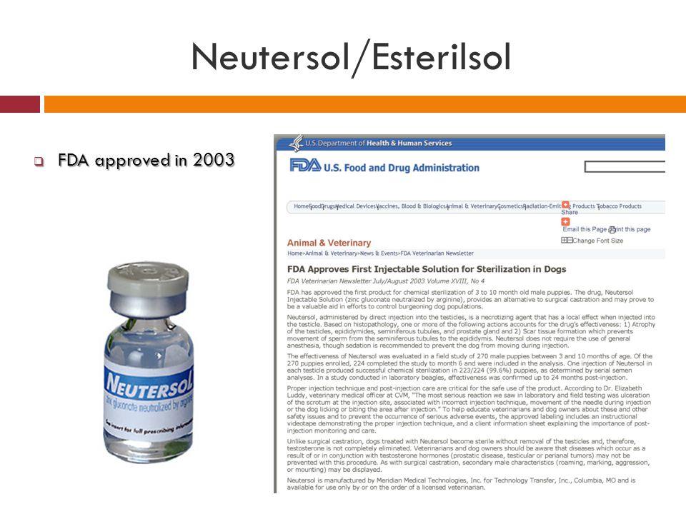 Neutersol/Esterilsol  FDA approved in 2003