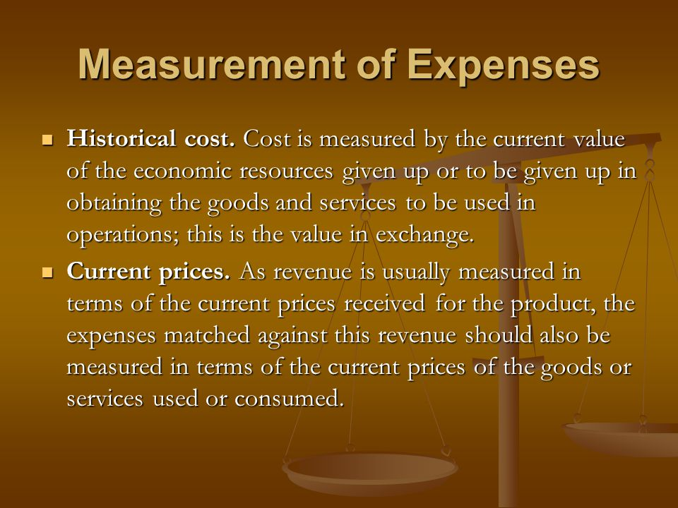 Expense Recognition 2 criteria for the recognition of expenses: 2 criteria for the recognition of expenses: It is probable that the consumption or loss of future economic benefits resulting in a reduction in assets and/or an increase in liabilities has occurred; and It is probable that the consumption or loss of future economic benefits resulting in a reduction in assets and/or an increase in liabilities has occurred; and The consumption or loss of future economic benefits can be measured reliably.