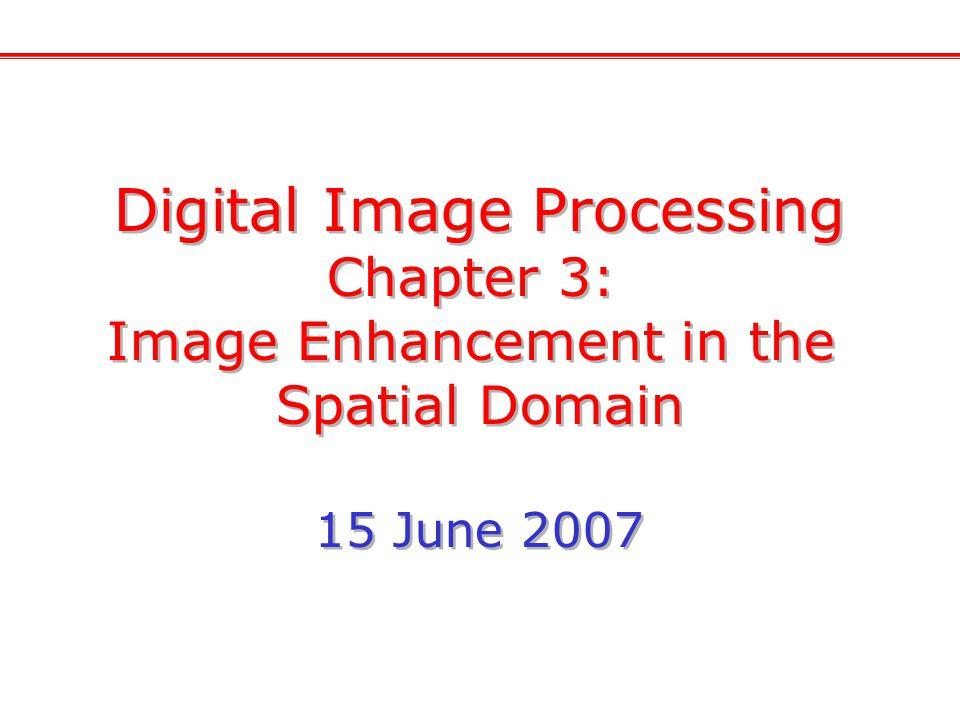 Histogram Processing หมายถึงกระบวนการปรับปรุง intensity ของรูปภาพเพื่อให้ได้ histogram ที่มีลักษณะตามต้องการ - Histogram equalization - Histogram matching เป็นการทำให้ histogram กระจายกันอย่างสม่ำเสมอตลอด เป็นการทำให้ histogram มีลักษณะเหมือนกราฟที่กำหนดไว้