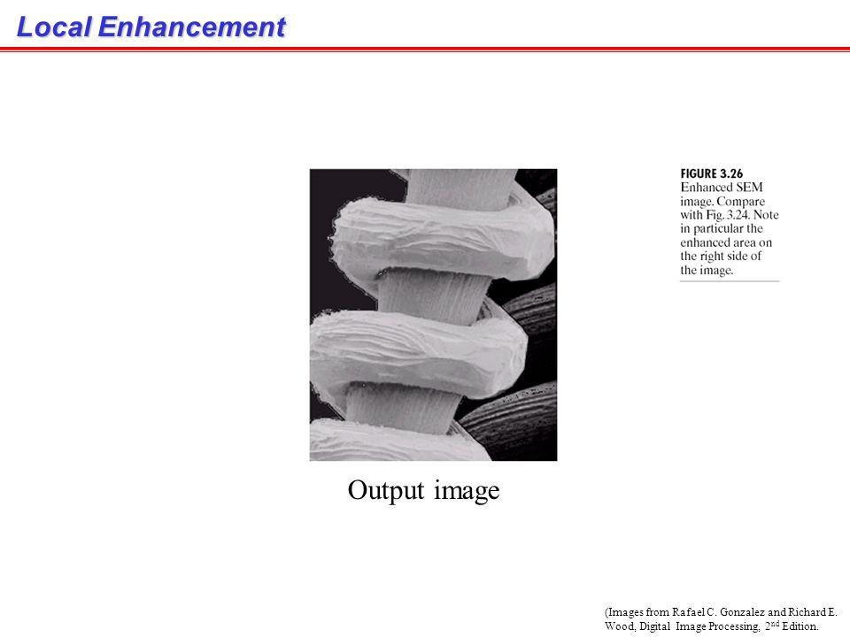 Local Enhancement ตัวอย่างสูตร Local enhancement ( พิเศษเฉพาะงานนี้ ) Original image Local Variance image Multiplication factor (Images from Rafael C.