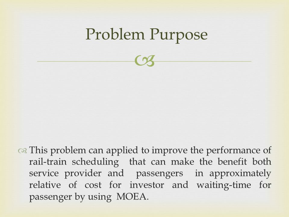   This problem can applied to improve the performance of rail-train scheduling that can make the benefit both service provider and passengers in app