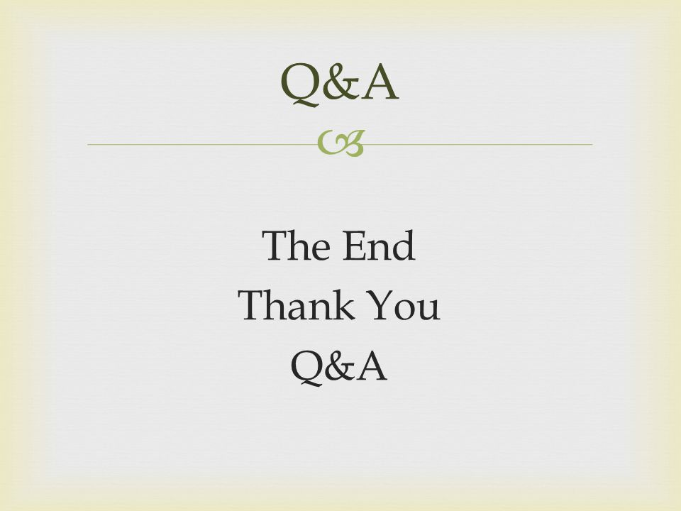 The End Thank You Q&A