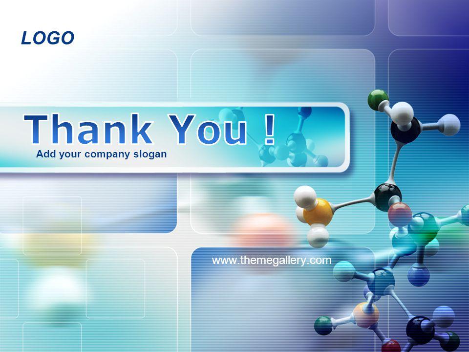 LOGO www.themegallery.com Add your company slogan