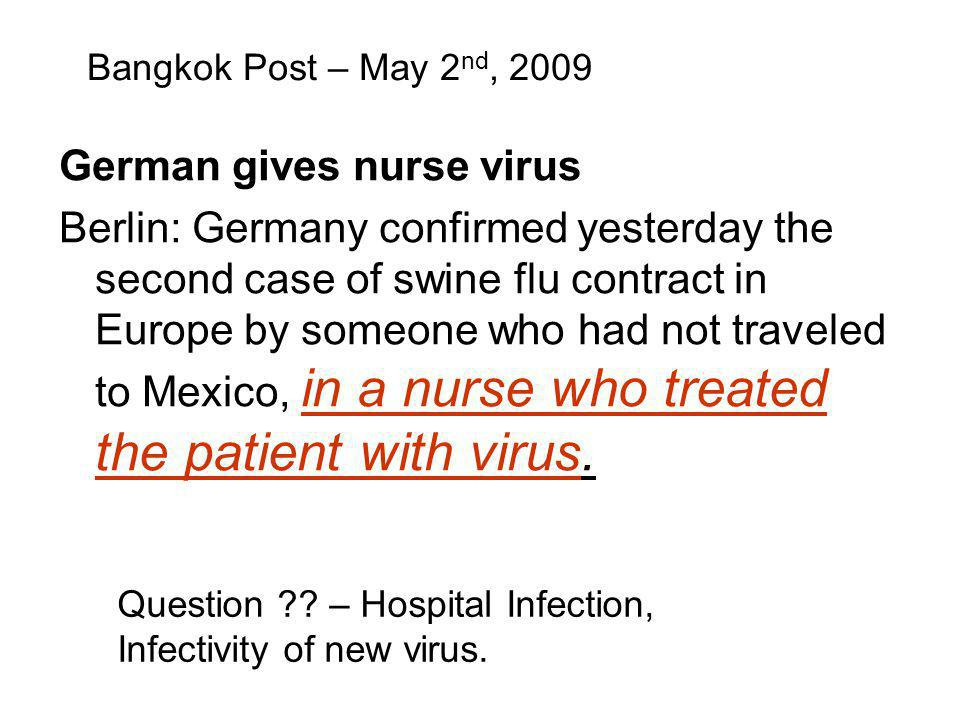 German gives nurse virus Berlin: Germany confirmed yesterday the second case of swine flu contract in Europe by someone who had not traveled to Mexico