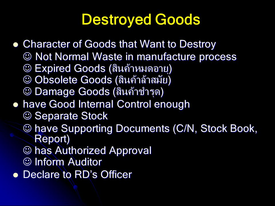 Destroyed Goods Character of Goods that Want to Destroy Character of Goods that Want to Destroy Not Normal Waste in manufacture process Not Normal Was