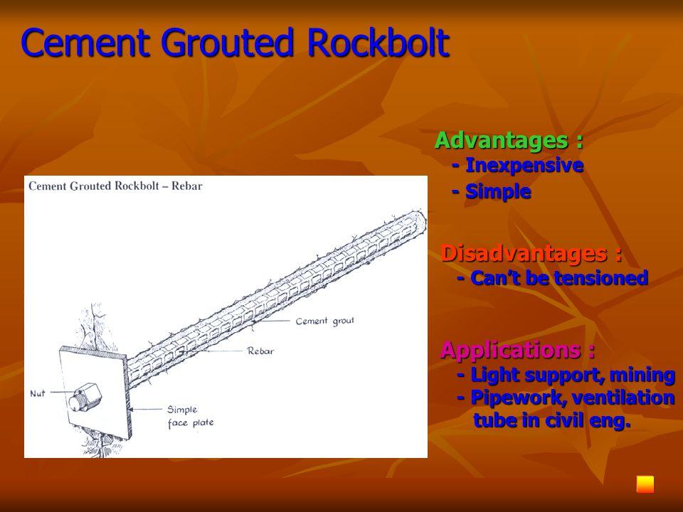 ใช้เป็นส่วนรั้งแนวการทับถมของหิน เหนืออุโมงค์ W = f*S*C*h*  h = ความหนาของหินที่ไม่มั่นคง h = ความหนาของหินที่ไม่มั่นคง S = ระยะห่างระหว่างสมอยึดตั้ง ฉากกับแนวการขุด  = ความหนาแน่นของหิน