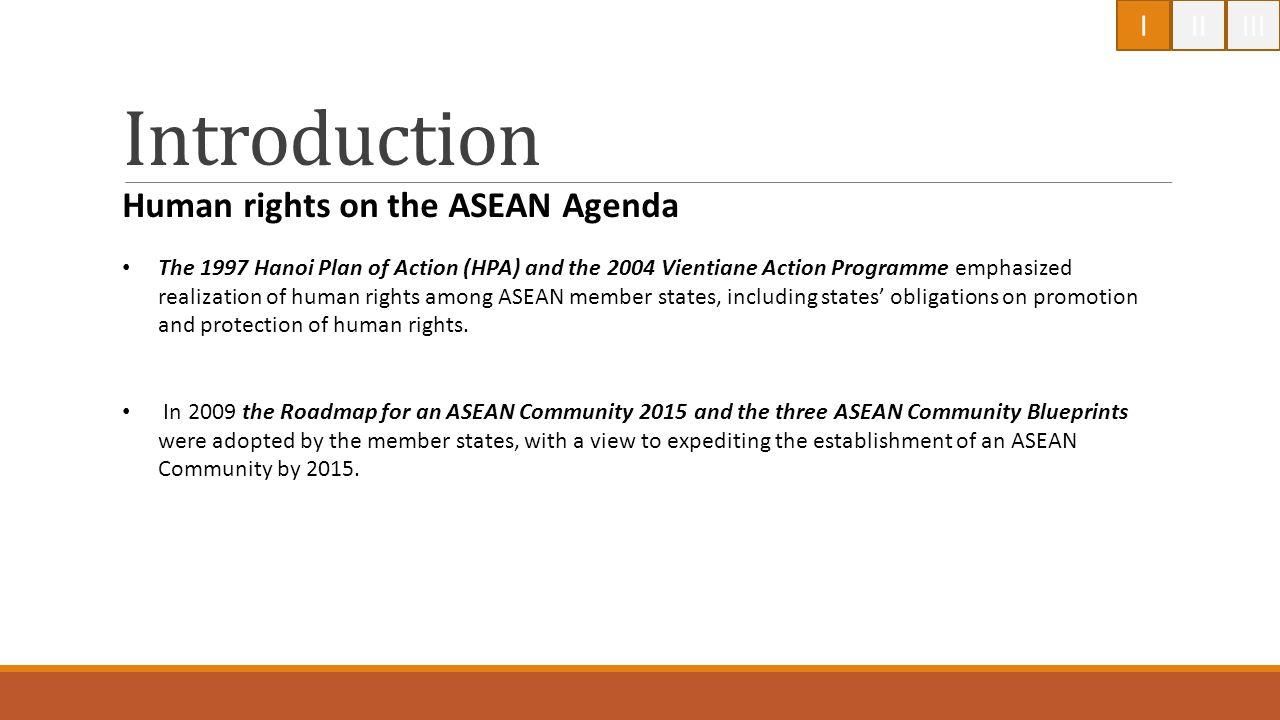 Human rights on the ASEAN Agenda The 1997 Hanoi Plan of Action (HPA) and the 2004 Vientiane Action Programme emphasized realization of human rights am