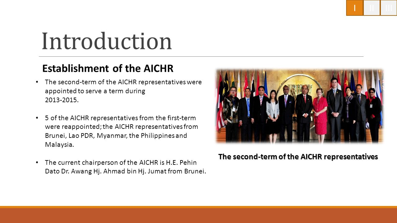 The second-term of the AICHR representatives were appointed to serve a term during 2013-2015. 5 of the AICHR representatives from the first-term were