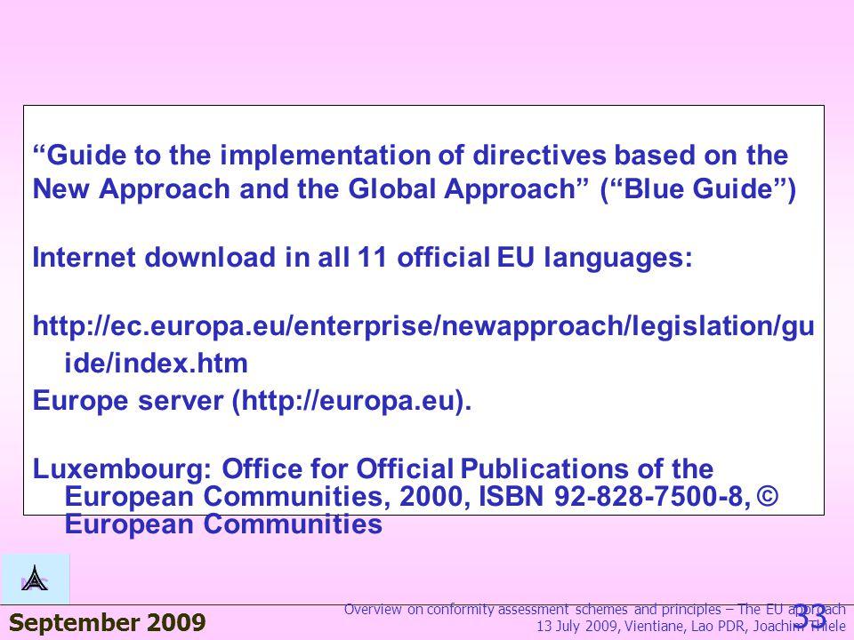 September 2009 32 ทิศทางและนโยบายด้านการรับรองระบบงานของสหภาพยุโรป หลักการของการรับรองระบบงาน  One National AB per member state  เป็นสมาชิก EA  Non-competition  ISO/IEC 17011 + Peer evaluation  Cross Frontier Accreditation  National Authorities ต้องรับผลการ ตรวจสอบรับรองภายใต้ EA  Notified bodies : prefer accreditation หรือมีหลักฐานเทียบเท่า