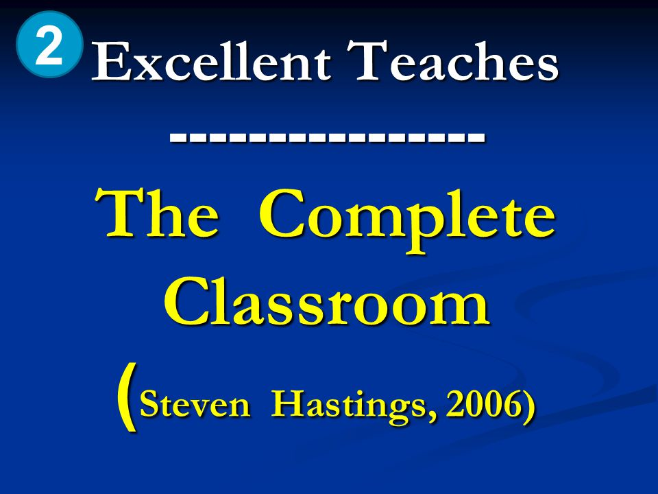 Excellent Teaches ---------------- The Complete Classroom ( Steven Hastings, 2006) 2