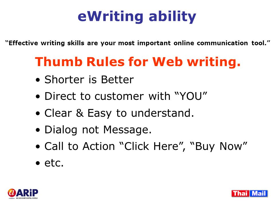 eWriting ability Effective writing skills are your most important online communication tool. Thumb Rules for Web writing.