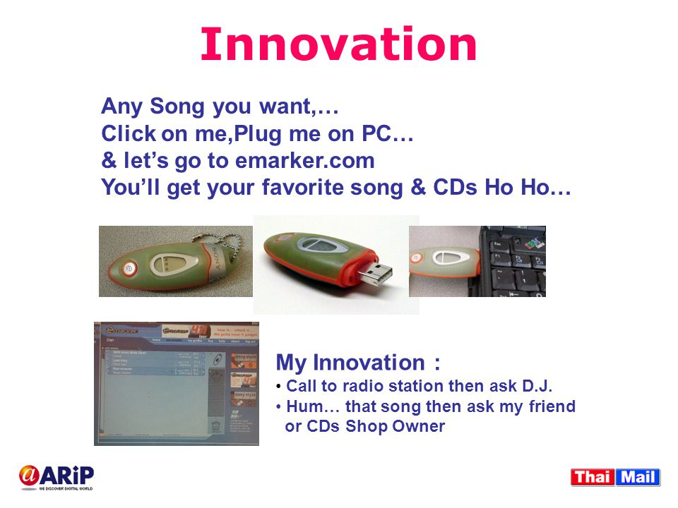 Innovation My Innovation : Call to radio station then ask D.J.