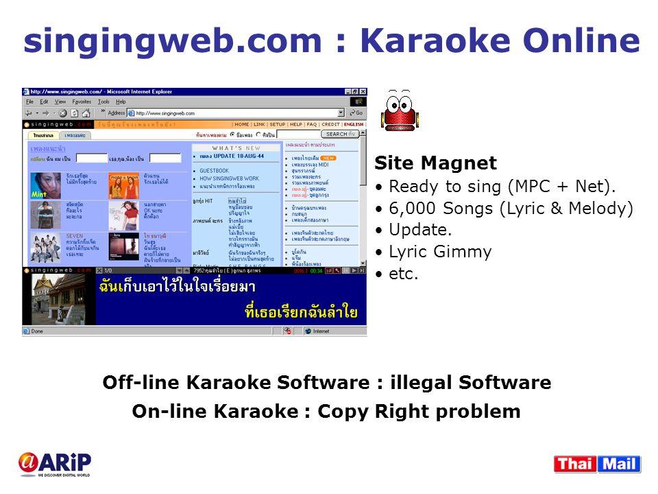 singingweb.com : Karaoke Online Site Magnet Ready to sing (MPC + Net). 6,000 Songs (Lyric & Melody) Update. Lyric Gimmy etc. Off-line Karaoke Software