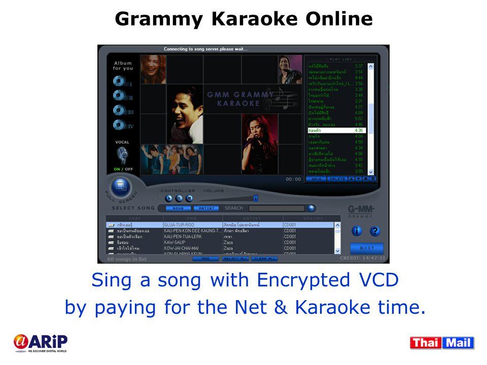Grammy Karaoke Online Karaoke Online Ingredient Internet Account Karoke Card Karoke Player Program Karaoke Card (15 Hrs & 12 Baht/Hr.) Encrypted VCDs 15 Songs/CD 50 Baht/CD How To Sing...