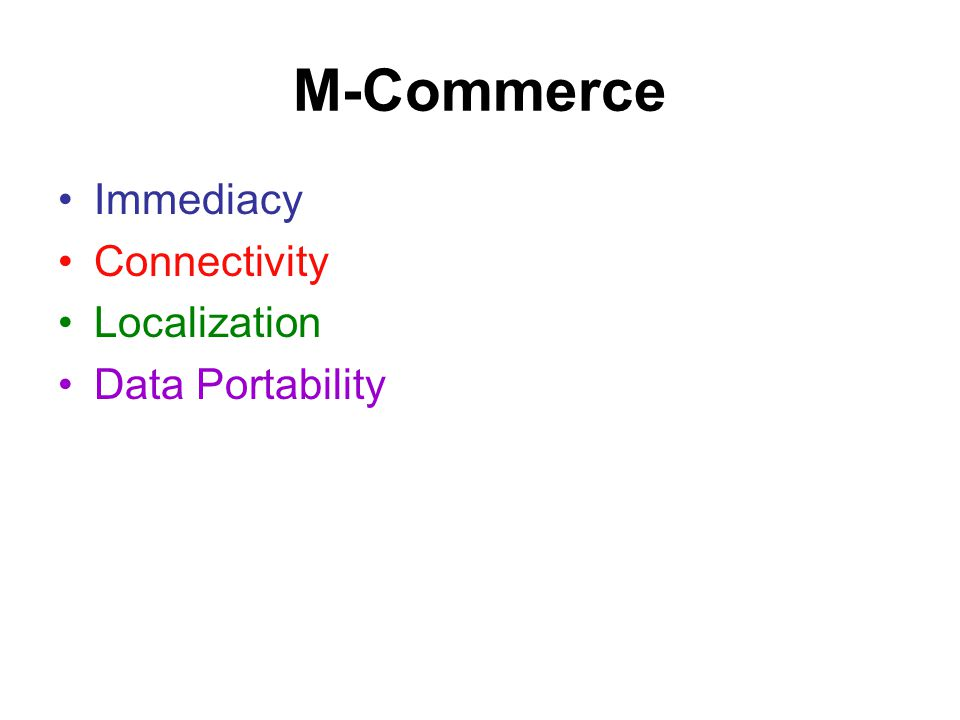 M-Commerce Immediacy Connectivity Localization Data Portability