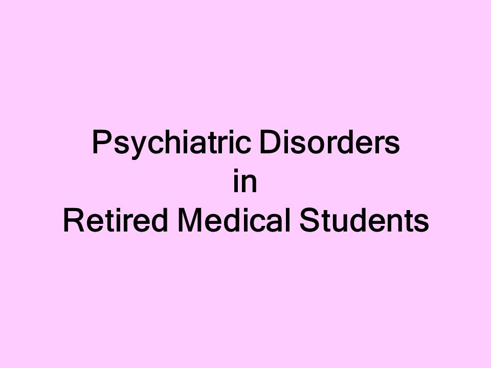 Psychiatric Disorders in Retired Medical Students