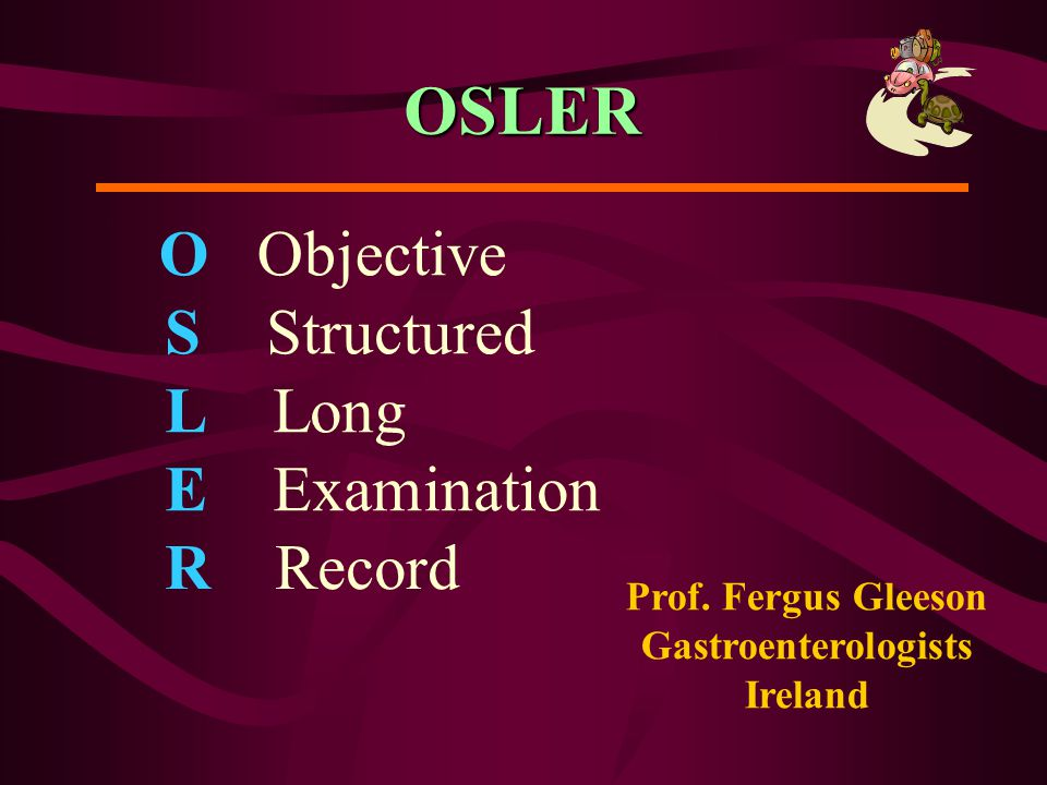 Administration of OSLER 2 examiners 60 minutes for one case examination place should be arranged for examiner's clear observation (listening and seeing) tables and chairs for history taking