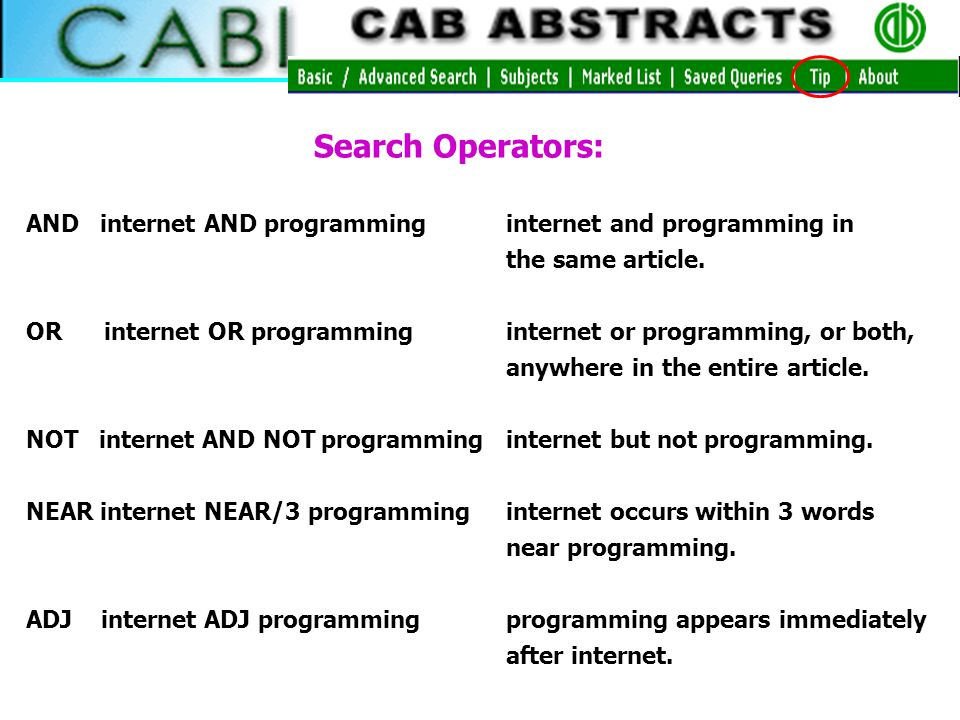 Search Operators: AND internet AND programming internet and programming in the same article.