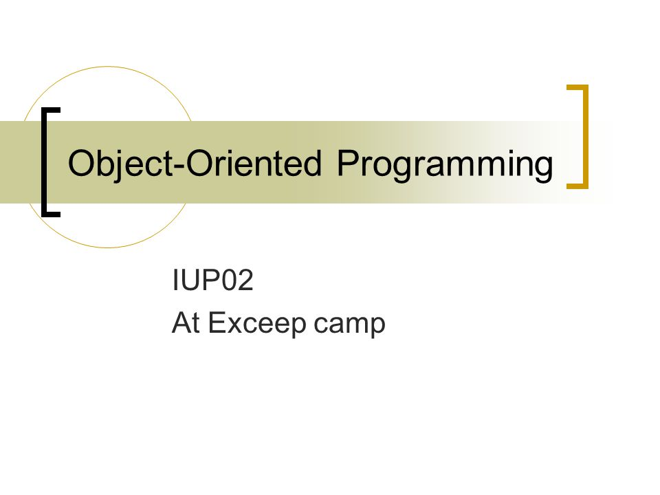 Object-Oriented Programming IUP02 At Exceep camp