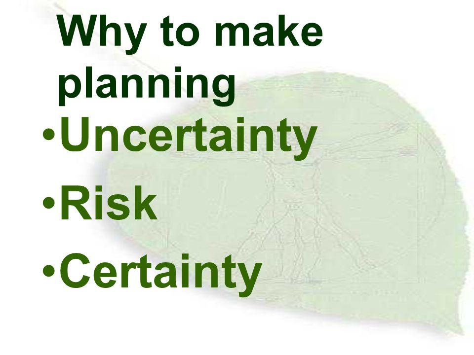 Contingency planning เป็นการวางแผนเพื่อความไม่ แน่นอน เป็นการคิดล่วงหน้าเพื่อ เผชิญกับความเสี่ยงและ ความไม่แน่นอน