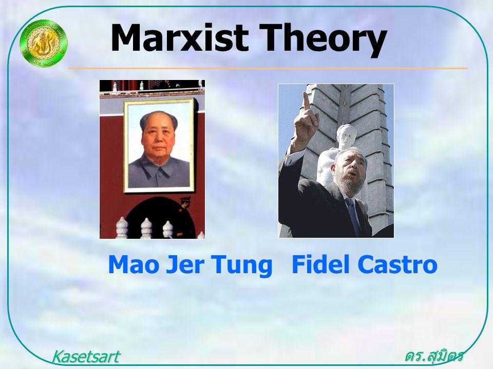 ดร. สุมิตร สุวรรณ.. Kasetsart University Marxist Theory Mao Jer Tung Fidel Castro
