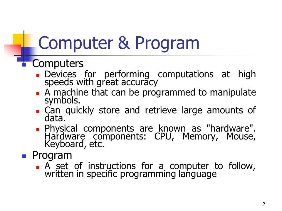 22 ชนิดของภาษาในการเขียนโปรแกรม There are 3 kind of programming languages Machine language (0 ' s and 1 ' s) Assembly language (mov, and, or, etc … ) High-level language (nearly like human word) Computer itself understands only Machine language.