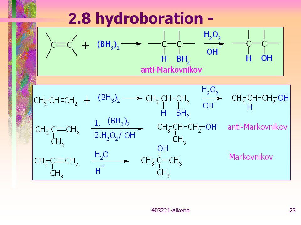403221-alkene22 2.7 addition of free radical (HBr + peroxide) กลไกปฏิกิริยา ( เติมแบบ anti- Markovnikov) Br. radical เป็น electrophile เติมเข้าที่ C ท