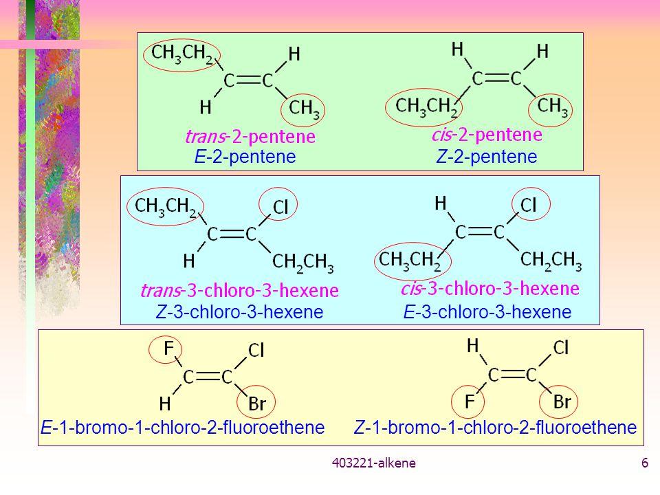 403221-alkene5 Geometric isomers ในแอ ลคีน สองหมู่ที่ต่อกับอะตอม sp 2 -C เดียวกัน แตกต่างกัน หมู่ที่อยู่บนแต่ละ sp 2 -C ไม่เหมือนกัน เลย หมู่ที่มี pri