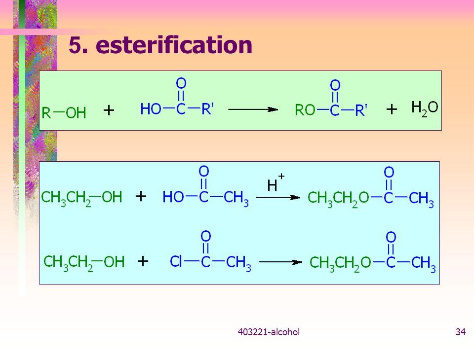 403221-alcohol34 5. esterification