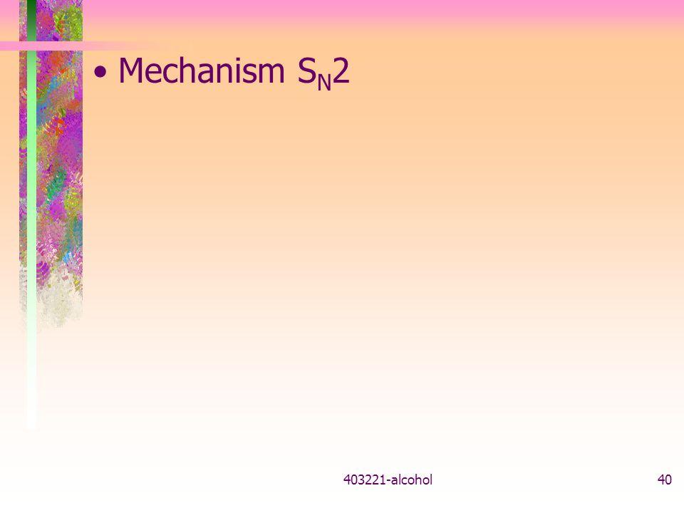 403221-alcohol40 MechanismS N 2