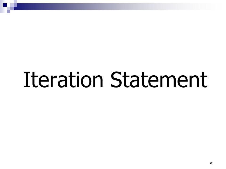 19 Iteration Statement