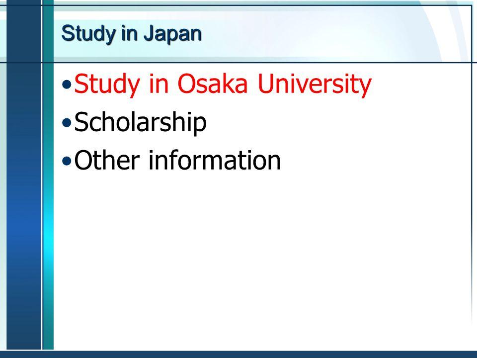 Study in Osaka University Scholarship Other information