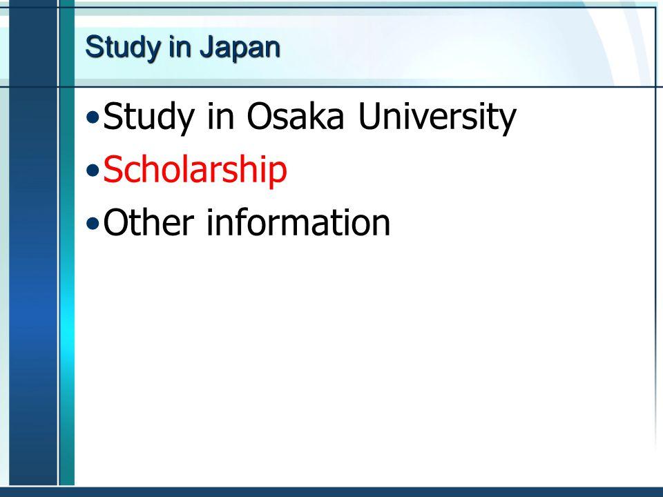 Study in Japan Study in Osaka University Scholarship Other information