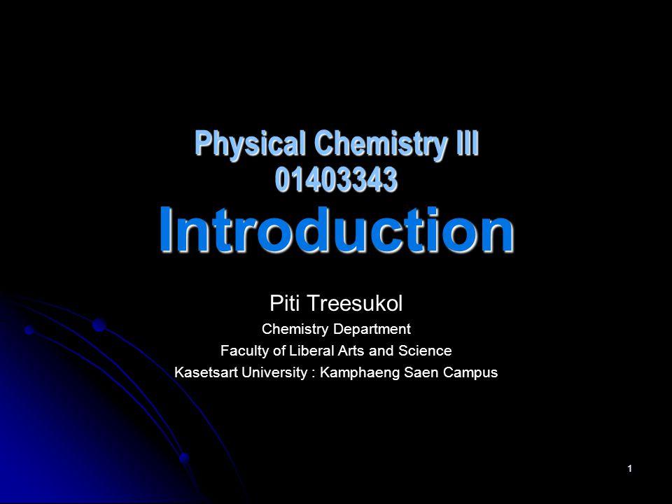 Chem:KU-KPS Piti Treesukol การวัดผลสัมฤทธิ์ในการ เรียน 1) การเข้าห้อง / ความสนใจในชั้น เรียน 10 % 2) แบบฝึกหัด / ทดสอบย่อย 10 % 3) โครงงาน 10 % 4) สอบกลางภาค 35 % 5) สอบปลายภาค 35 %
