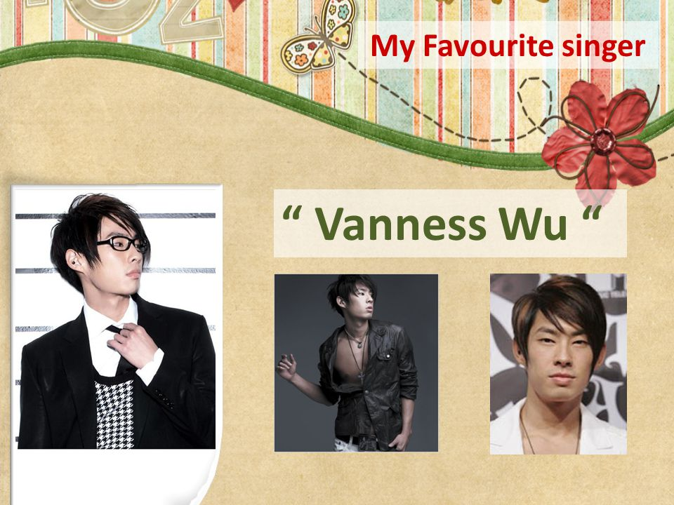 "My Favourite singer "" Vanness Wu """