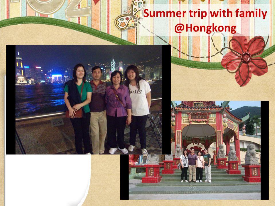 Summer trip with family @Hongkong