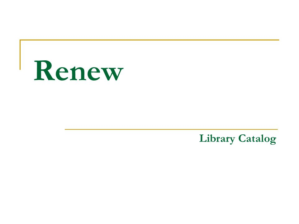 Renew Library Catalog