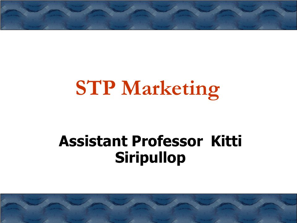 STP Marketing Assistant Professor Kitti Siripullop