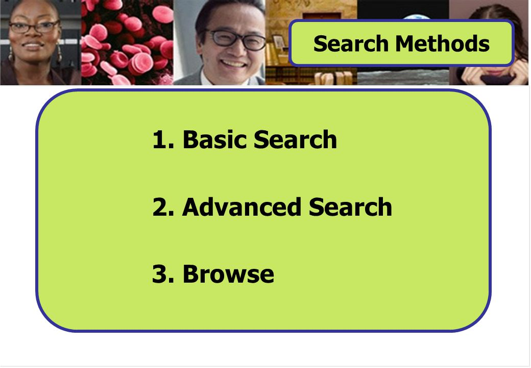 1. Basic Search 2. Advanced Search 3. Browse Search Methods