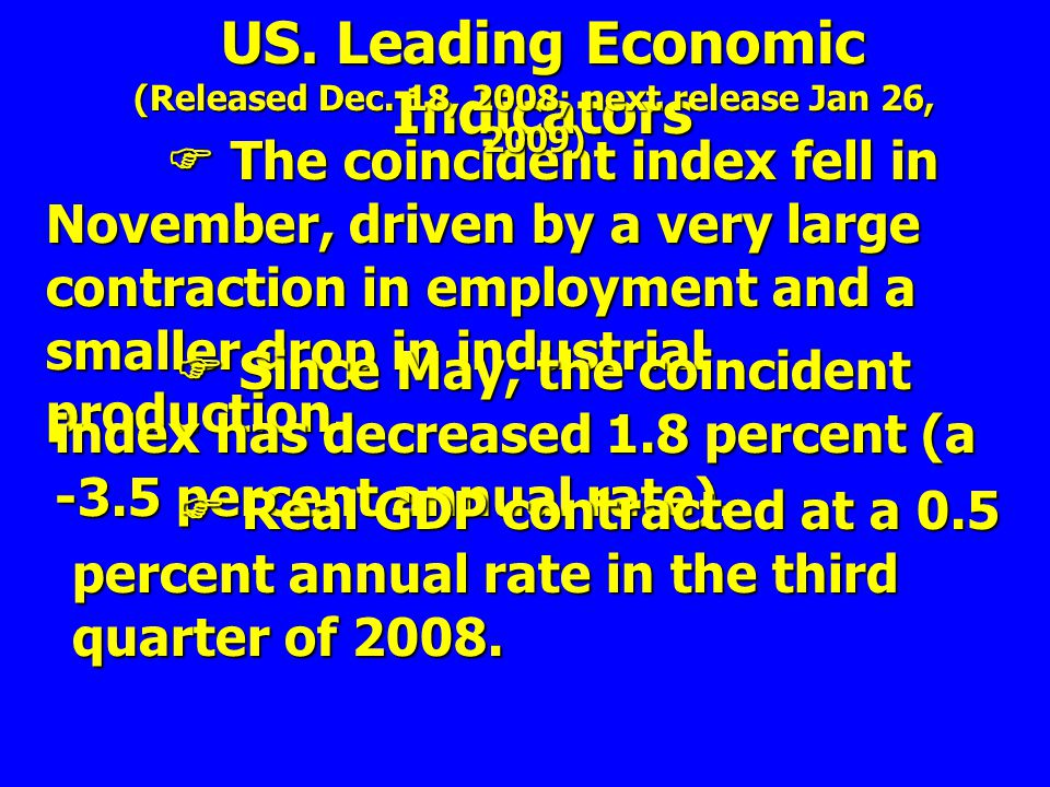  The coincident index fell in November, driven by a very large contraction in employment and a smaller drop in industrial production.  The coinciden