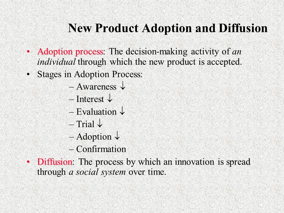 Adopter Categories Researchers have identified five categories of individual adopters for new products: –Innovators — 3% of the market.